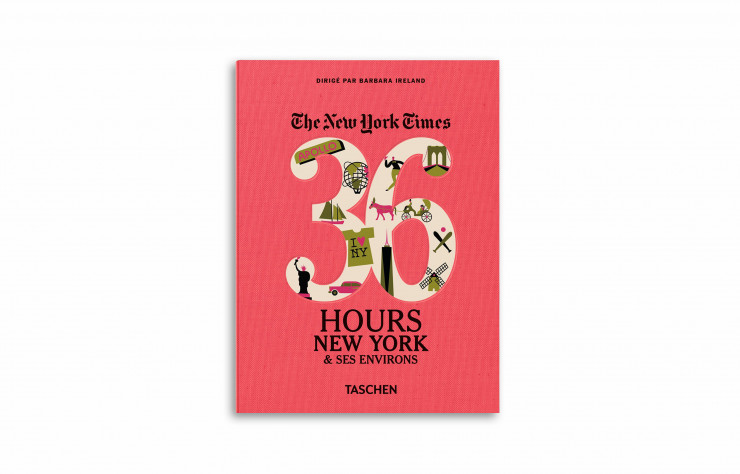 « The New York Times, 36 Hours. New York et ses environs », de Barbara Ireland, Taschen, 80 pages.
