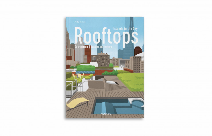 « Rooftops – Islands in the Sky », de Philip Jodidio et Boyoun Kim, Taschen, 384 pages.
