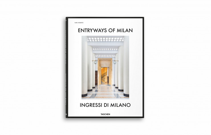 « Entryways of Milan », de Karl Kolbitz, Taschen, 384 pages.