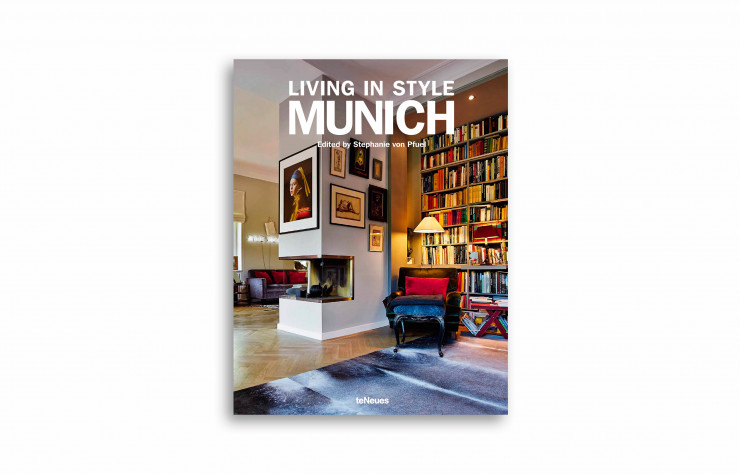 Living in Style Munich, de Stephanie von Pfuel, en anglais, teNeues, 220 pages, 49,90 €.