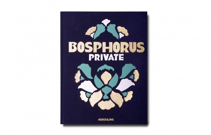« Bosphorus Private », de Nevbahar Koç, Assouline, 280 p., 75 €.