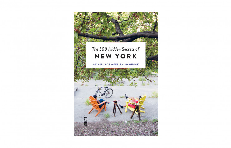 « The 500 Hidden Secrets of New York », de Michiel Vos et Ellen Swandiak, Luster, 256 p., 16,95 €.
