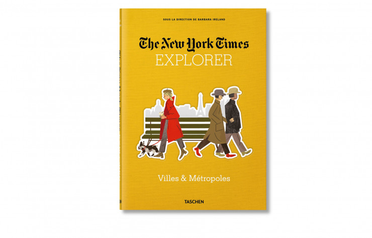 « The New York Times Explorer. Villes & métropoles », de Barbara Ireland, Taschen, 304 p., 30 €.
