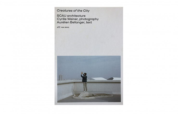 « Creatures of the City », d'Aurélien Bellanger et Cyrille Weiner, SCAU Architecture/Park Books, 256 p., 68 €.