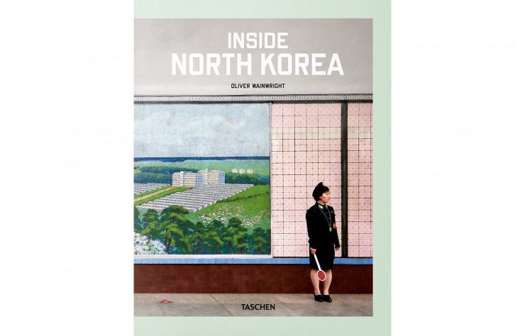 « Inside North Korea », d'Oliver Wainwright, Taschen. 240 p., 40 €.